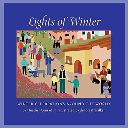 Lights of Winter: Winter Celebrations Around the World por Heather Conrad