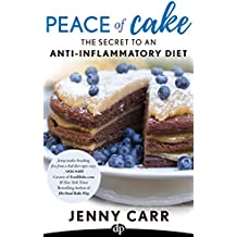 Peace of Cake: The Secret to An Anti-Inflammatory Diet (English Edition)