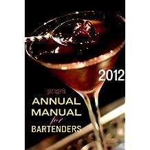 gaz regan's ANNUAL MANUAL for Bartenders 2012 (English Edition)