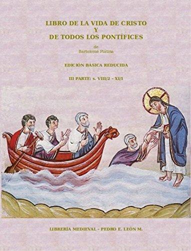 Libro de la Vida de Cristo y de Todos los Pontífices: Tercera Parte: s. VIII/2 - XI/1 por Bartolomé Plátina