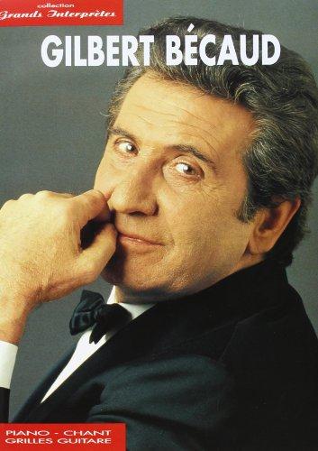 Gilbert Becaud: Collection Grands Interpretes Piano, Voix, Guitare por Gilbert (Art Becaud