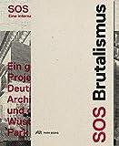 SOS Brutalismus: Eine internationale Bestandsaufnahme -