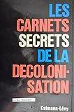 Les carnets secrets de decolonisation
