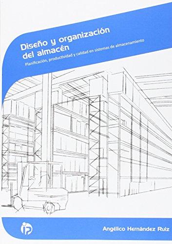 Diseño y organización del almacén: Planificación, productividad y calidad en sistemas de almacenamiento (Comercio y marketing)