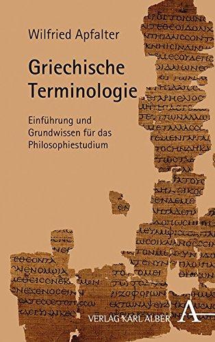 Griechische Terminologie: Einführung und Grundwissen für das Philosophiestudium