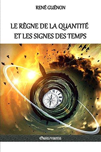 Le Regne de la Quantite Et Les Signes Des Temps par Rene Guenon
