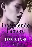 Inseguendo L'Amore (Chasing Butterflies Vol. 1)