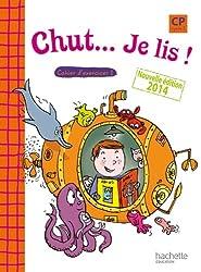Chut... Je lis ! - Méthode de lecture CP - Cahier 1 élève - Ed. 2014