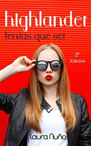 HIGHLANDER TENÍAS QUE SER (AIGANTAIGH I) por LAURA NUÑO