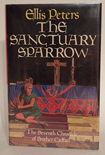 The Sanctuary Sparrow: The Seventh Chronicle Of Brother Cadfael