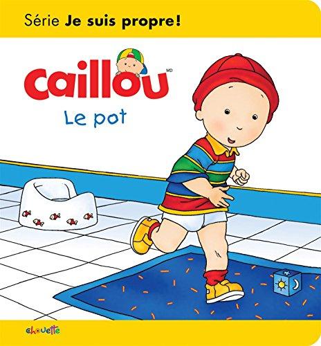 Caillou Le pot Les essentiels par Joceline Sanschagrin