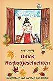Omas Herbstgeschichten: Geschichten und Märchen zum Herbst für Kinder