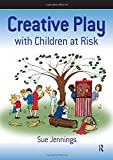 Creative Play with Children at Risk (Speechmark Therapy Resource)