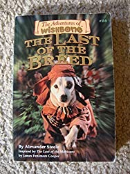 The Last of the Breed (The Adventures of Wishbone #16) by Alexander Steele (1999-01-04)