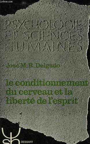 Le Conditionnement du cerveau et la liberté de l'esprit (Psychologie et sciences humaines) par José Manuel R. Delgado