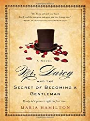 Mr. Darcy and the Secret of Becoming a Gentleman by Maria Hamilton (2011-05-01)
