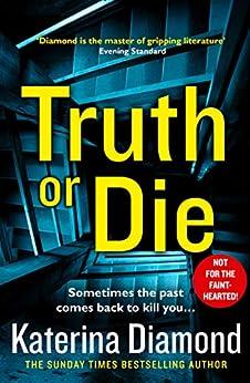 Truth or Die: The explosive, twisty new thriller (Ds Imogen Grey) (English Edition) van [Diamond, Katerina]
