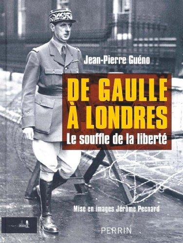 DE GAULLE A LONDRES par JEAN-PIERRE GUENO