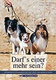 Darf's einer mehr sein?: Entspanntes Zusammenleben mit zwei oder mehr Hunden (Haltung und Erziehung)