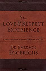 The Love and Respect Experience - A Husband-Friendly Devotional that Wives Truly Love (Leathersoft)