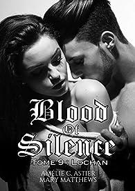 Blood Of Silence, Tome 9 : Lochan par  Amélie C. Astier