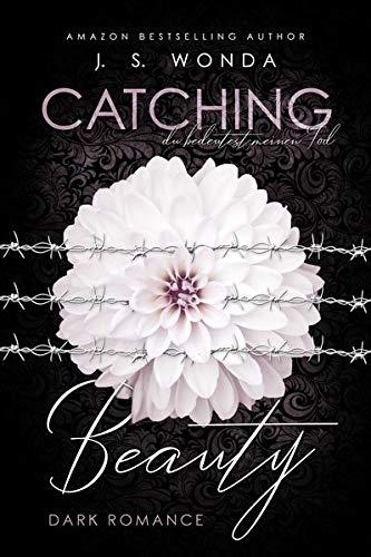 CATCHING BEAUTY 3: du bedeutest meinen Tod (Amazon Bücher-erotik-romantik)