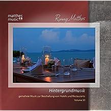 Hintergrundmusik, Vol.10 - Gemafreie Musik zur Beschallung von Hotels & Restaurants (Klaviermusik & moderne klassische Musik)