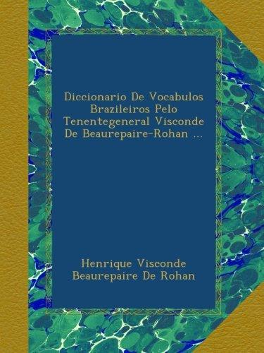 diccionario-de-vocabulos-brazileiros-pelo-tenentegeneral-visconde-de-beaurepaire-rohan-