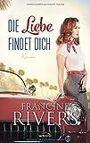 'Die Liebe findet dich: Roman.' von Francine Rivers