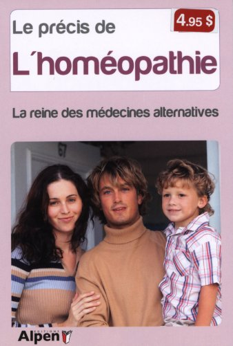 Précis de l'homéopathie. La reine des médecines alternatives