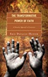 The Transformative Power of Faith: A Narrative Approach to Conversion by Erin Dufault-Hunter (2012-04-26)
