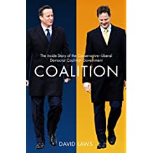 Coalition: The Inside Story of the Conservative-Liberal Democrat Coalition Government