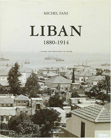 LIBAN 1880-1914. L'atelier photographique de Ghazir par Michel Fani