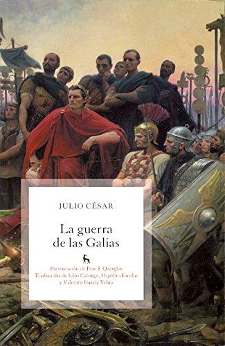 La guerra de las galias (VARIOS GREDOS) por Cayo Julio César