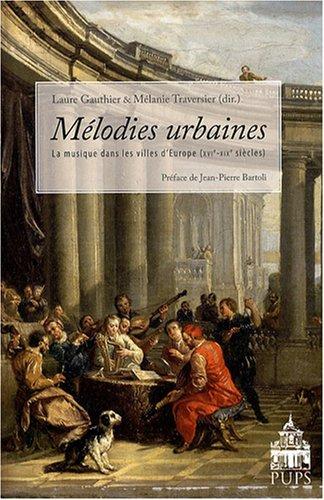 Mélodies urbaines : La musique dans les villes d'Europe (XVIe-XIXe siècles)