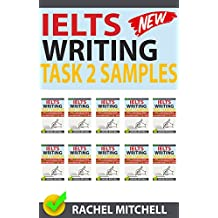 Ielts Writing Task 2 Samples: Ielts Writing Task 2 Samples: Over 450 High-Quality Model Essays for Your Reference to Gain a High Band Score 8.0+ In 1 Week (Box set of books 11-20))!
