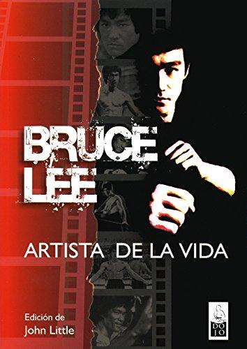 Bruce Lee, artista de la vida: Escritos esenciales por Bruce Lee