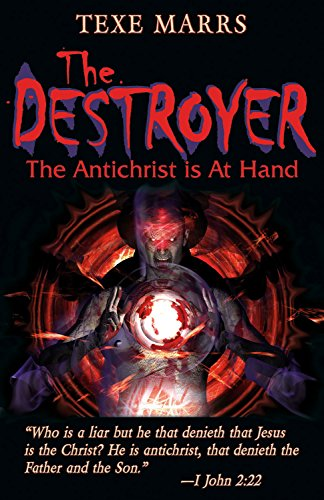 The Destroyer:: The Antichrist Is at Hand por Texe Marrs