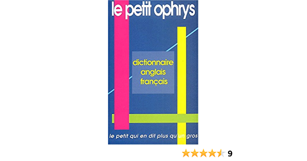 Amazon Fr Le Petit Ophrys Dictionnaire Anglais Francais Le Petit Qui En Dit Plus Qu Un Gros Bouscaren Chevallet Gallix Paquette Livres