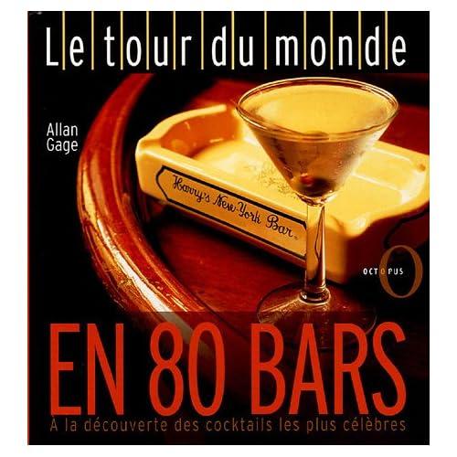 Le tour du monde en 80 bars : A la découverte des cocktails les plus célèbres