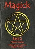 Magick - Band 2 - Aleister Crowley, Edward A. Crowley