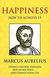 Happiness: How to Achieve it (Illuminations) by Marcus Aurelius (2001-10-01)