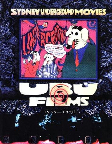 UBU Films: Sydney Underground Movies 1965-1970