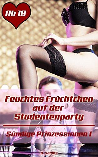 auf der Studentenparty (Sündige Prinzessinnen 1) ()