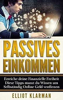 Passives Einkommen: Erreiche deine Finanzielle Freiheit Diese Tipps musst du Wissen Selbständig Online Geld verdienen