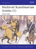 Medieval Scandinavian Armies (1): 1100-1300 (Men-at-Arms, Band 396)