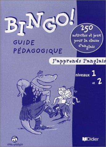 Bingo ! : Niveaux 1 et 2, CM1-CM2, guide pédagogique