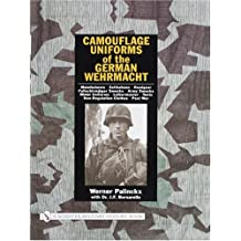 Camouflage Uniforms of the German Wehrmacht Manufacturers - Zeltbahnen - Headgear - Fallschirmjager Smocks - Army Smocks - Padded Uniforms - ... Tents, Non-regulation Clothes, Post War