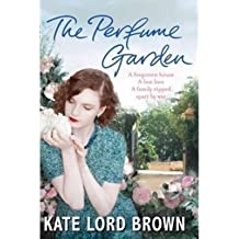 [(The Perfume Garden)] [ By (author) Kate Lord Brown ] [June, 2012]