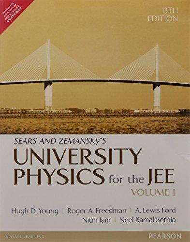 University Physics For The Jee - Vol. I, 13Th Edition (University Physics 13th Edition)
